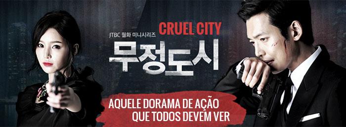 Cruel City – Aquele dorama de ação que todos devem ver