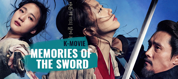 Memories of the Sword – K-Movie