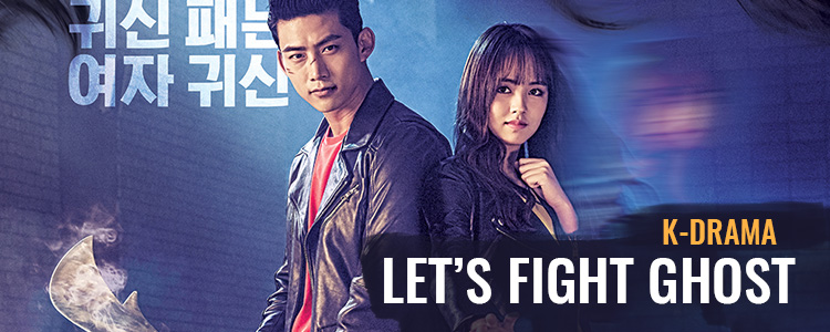 Let's Fight Ghost – K-Drama