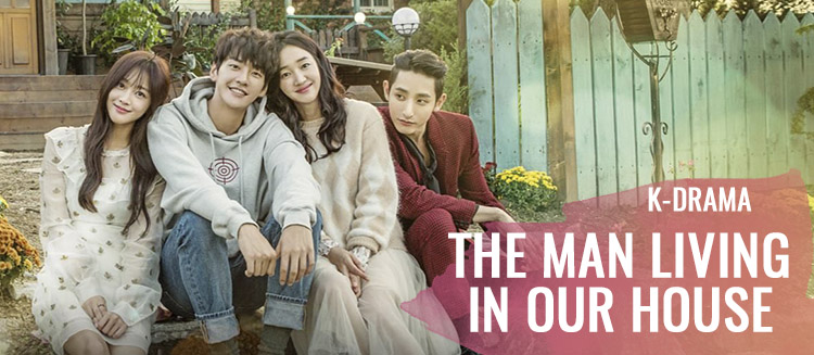The Man Living in Our House – K-Drama