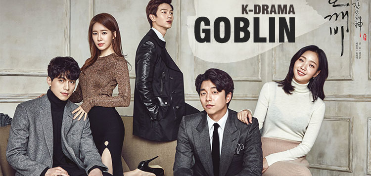 Goblin: The Lonely and Great God  – K-Drama