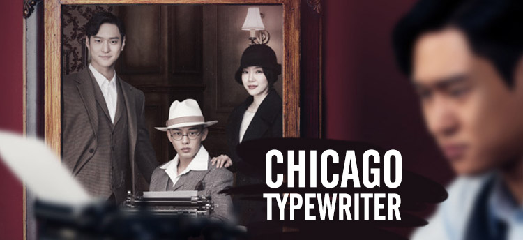 Chicago Typewriter – K-Drama