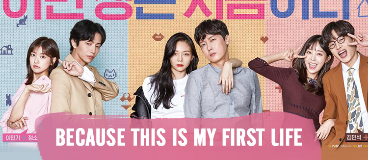Because This Is My First Life – K-Drama