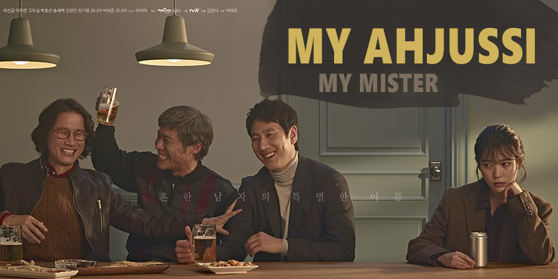 My Ahjussi (My Mister) – K-Drama
