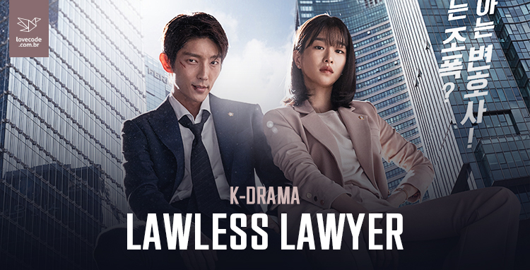 Lawless Lawyer (Lawless Attorney) – K-Drama