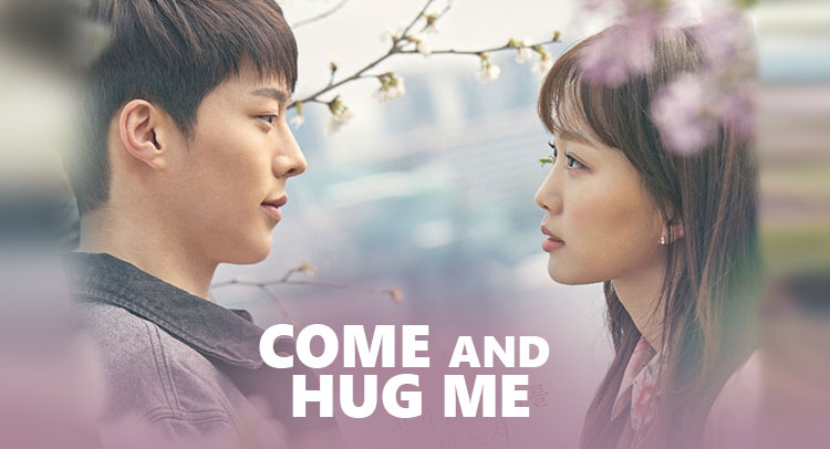 Come and Hug Me – K-Drama