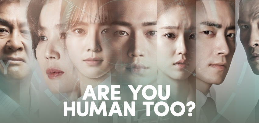 Are You Human Too? – K-Drama