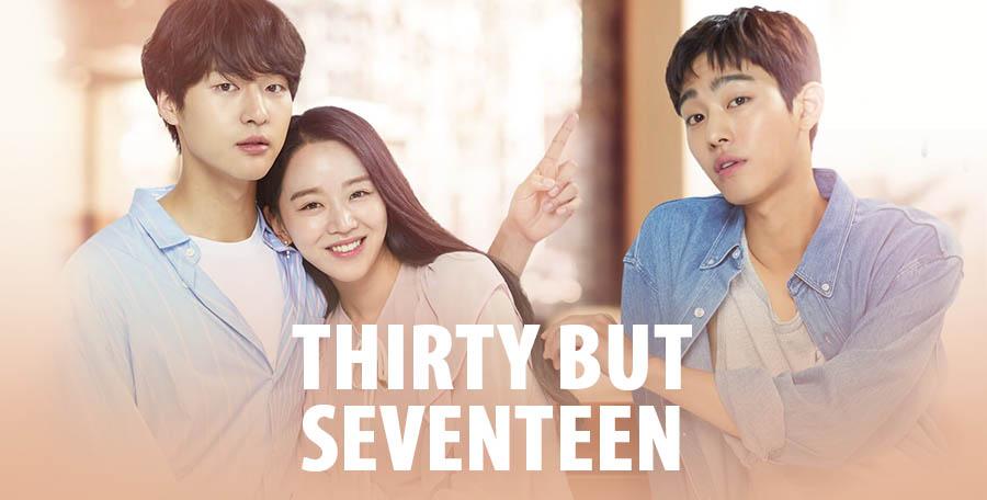 Thirty But Seventeen (Still 17) – K-Drama