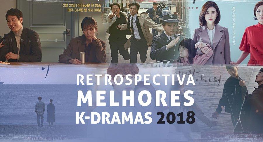 Retrospectiva e TOP 10 Melhores Dramas Coreanos 2018