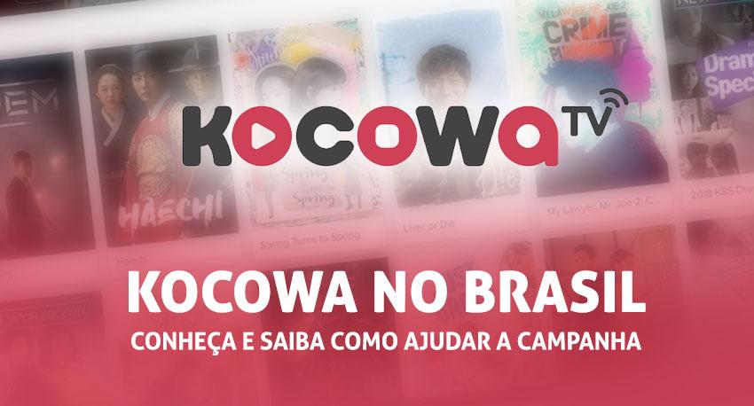 Kocowa no Brasil:  Conheça e saiba como ajudar a campanha – #KocowaComeToBrazil