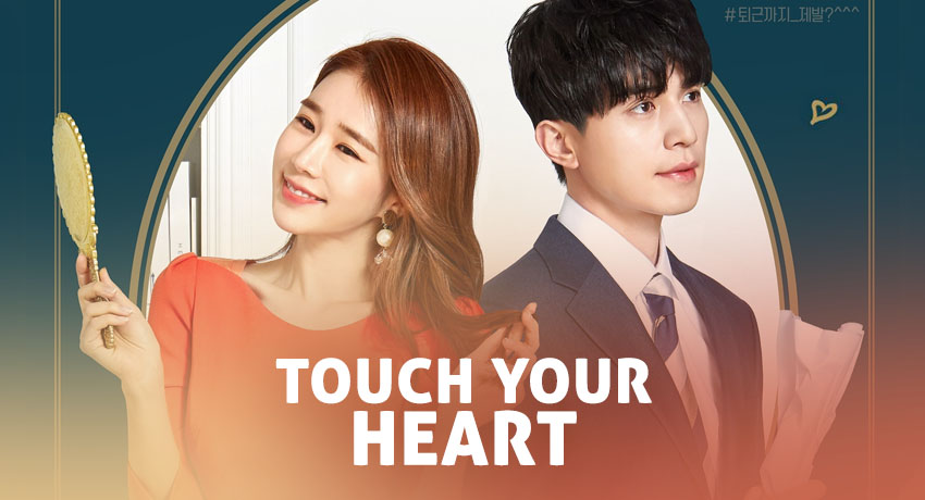 Touch Your Heart – K-Drama