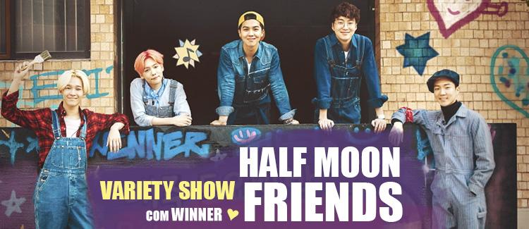 Half Moon Friends – Variety Show