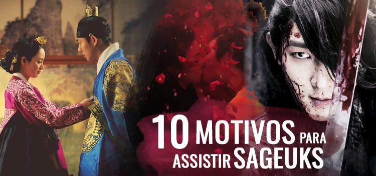 10 Motivos para assistir Sageuks