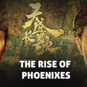 The Rise of Phoenixes – C-Drama