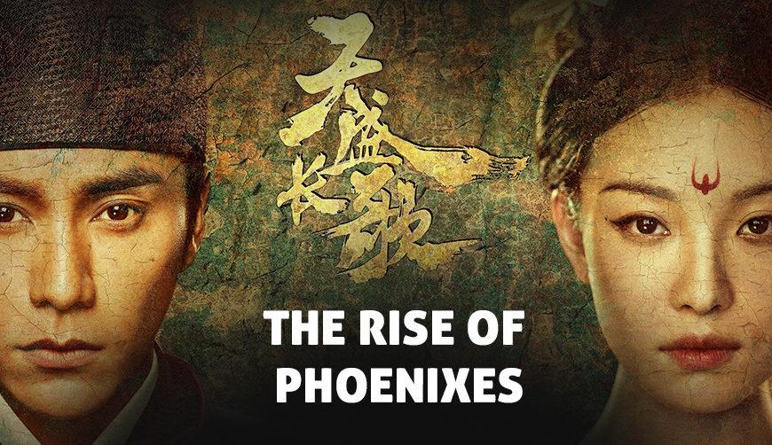 The Rise of Phoenixes – C-Drama