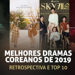 Melhores Dramas Coreanos de 2019 – Retrospectiva e TOP 10