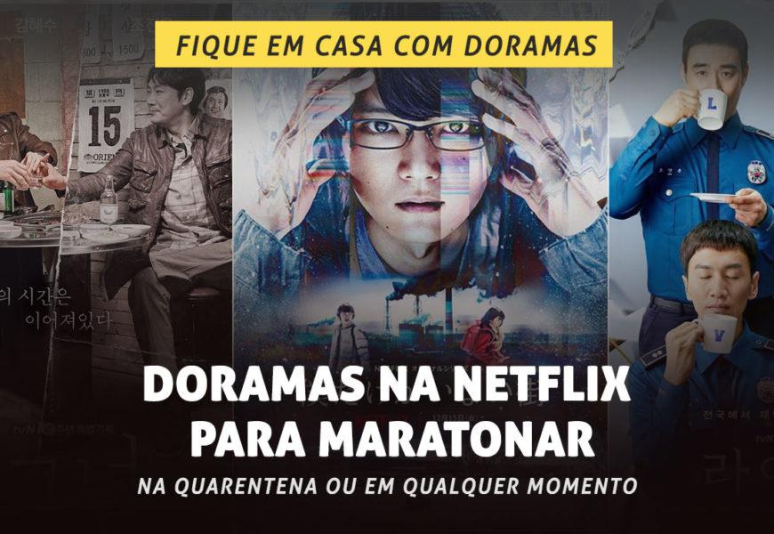 14 Doramas na Netflix para maratonar – #FiqueEmCasaComDoramas